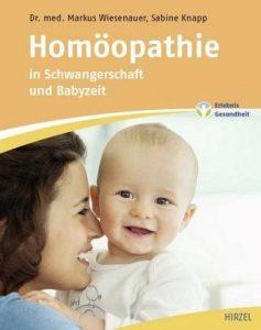 Buchcover: Homöopathie in Schwangerschaft und Babyzeit von Dr.med. Markus Wiesenauer